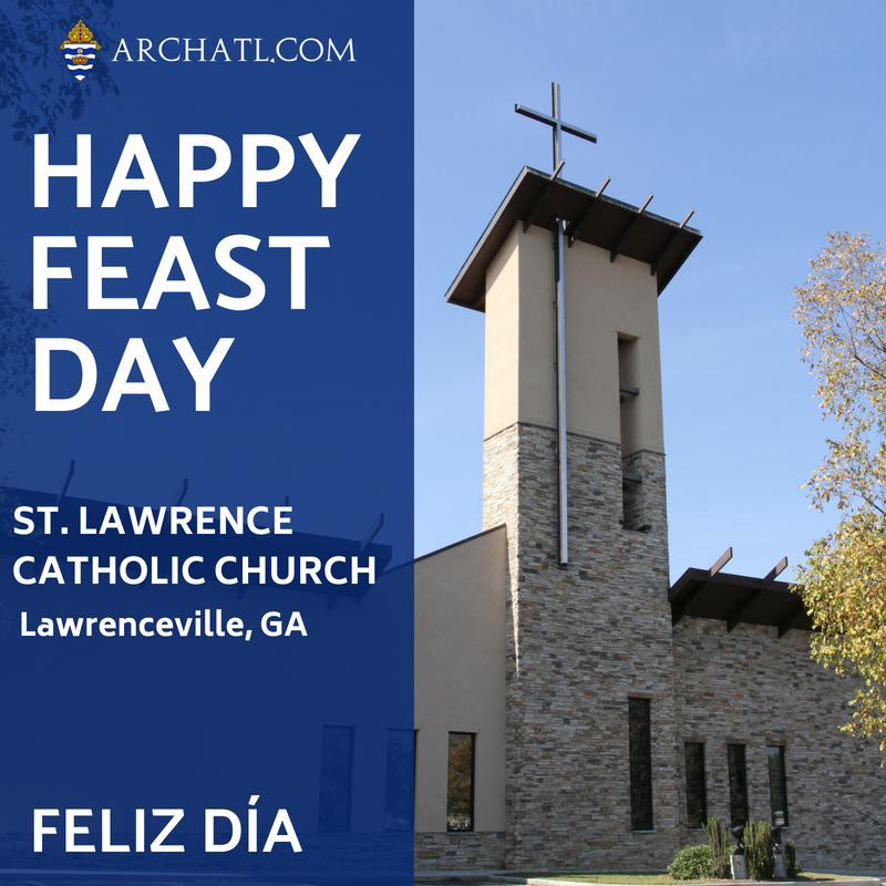 Atlanta Archdiocese On Twitter Happy Feast Day St Lawrence Shout