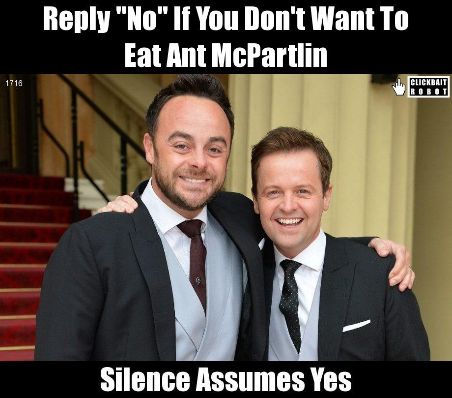 Reply &quot;No&quot; If You Don&#39;t Want To Eat Ant McPartlin #AntMcPartlin <br>http://pic.twitter.com/axxEfuNoJt