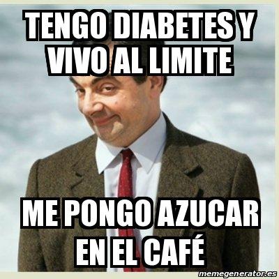 tengo diabetes meme