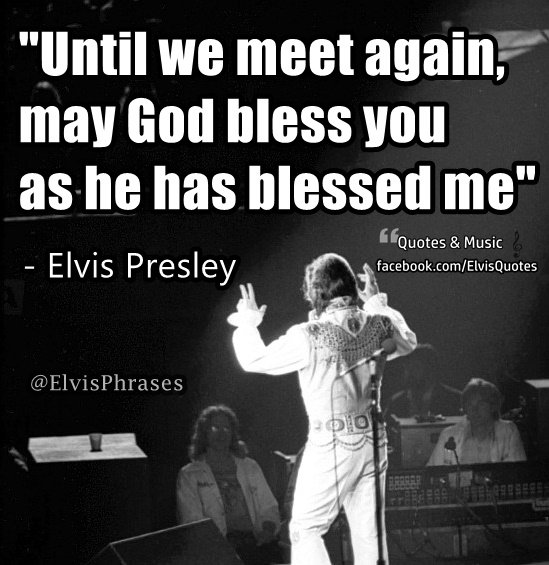 Elvis Quotes Music On Twitter Until We Meet Again May God
