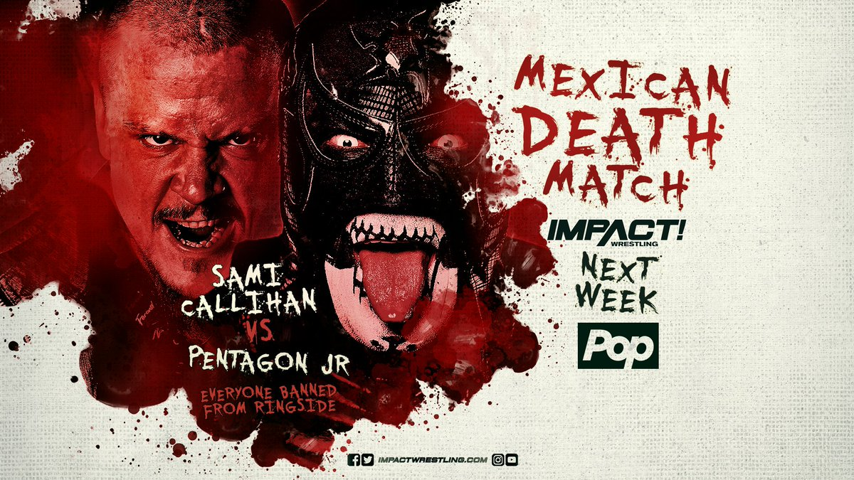 NEXT WEEK! @TheSamiCallihan vs. @PENTAELZEROM MEXICAN DEATH MATCH! #IMPACTonPop