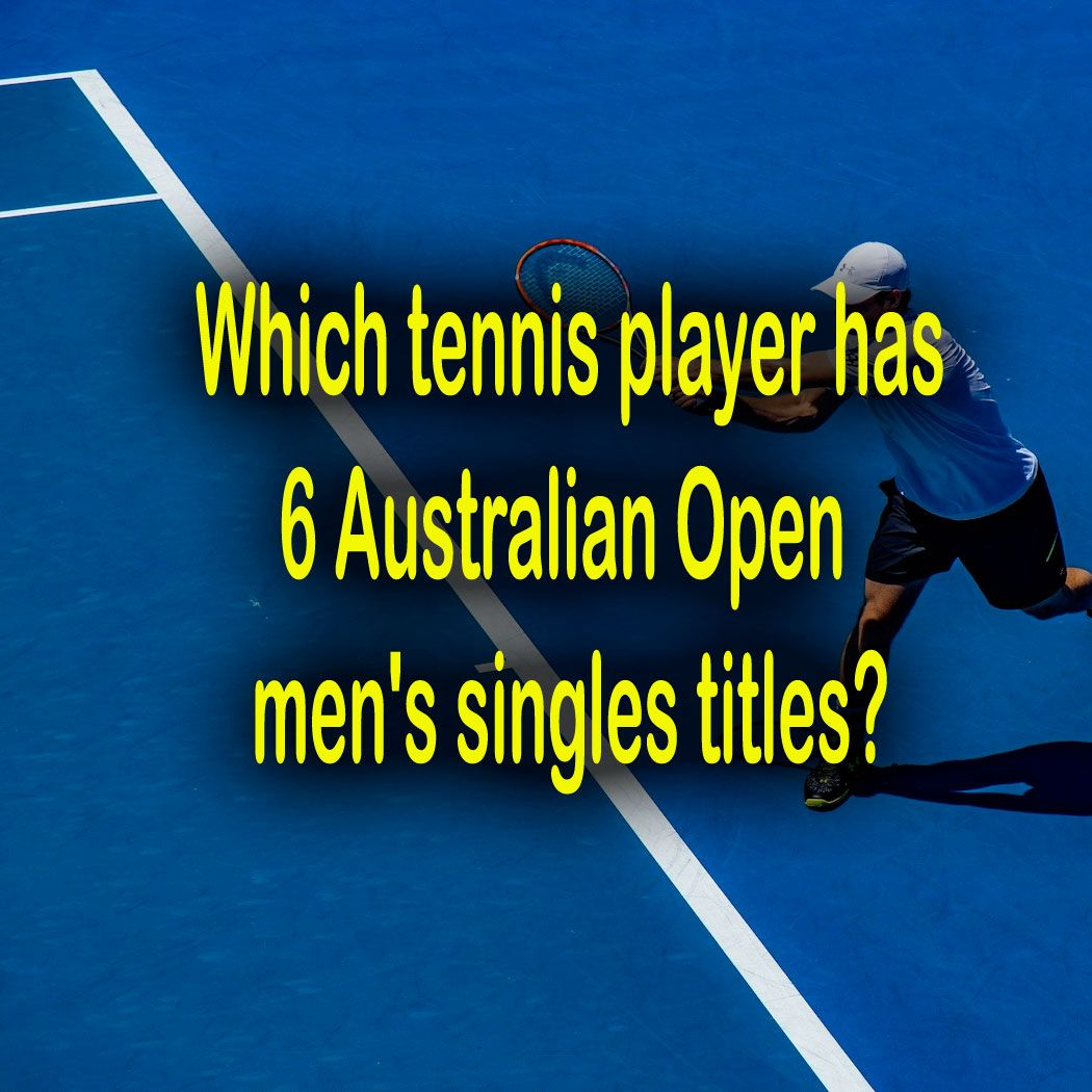 Quizagogo On Twitter Which Tennis Player Has Won An All Time Record Of Six Australian Open Men S Singles Titles A Andy Murray B Novak Djokovic C Ivan Lendl D Stefan Edberg Take The