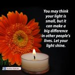 Shine a positive light into the world. Those who are in the dark will find inspiration, but we all need positive energy! Be the light! #ThinkBIGSundayWithMarsha @marshawright #Inspiration