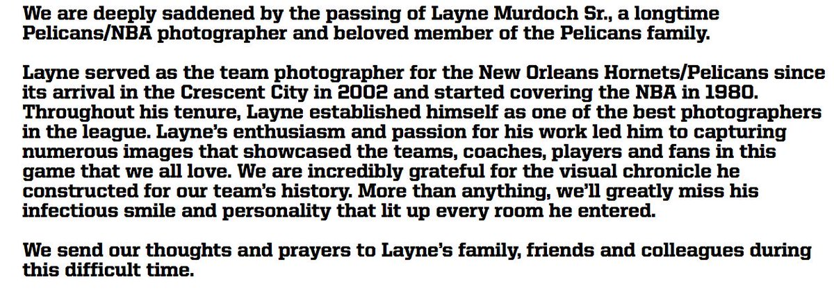 We are deeply saddened by the passing of Layne Murdoch Sr., a longtime Pelicans/NBA photographer and beloved member of the Pelicans family
