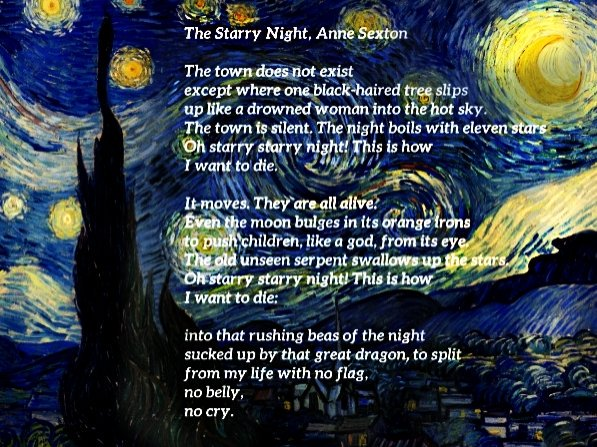 starry night by anne sexton Mark a slate wrote:  i need help with the interpretation of the starry night by anne  sexton all help will be greatly appreciated   mark slate.
