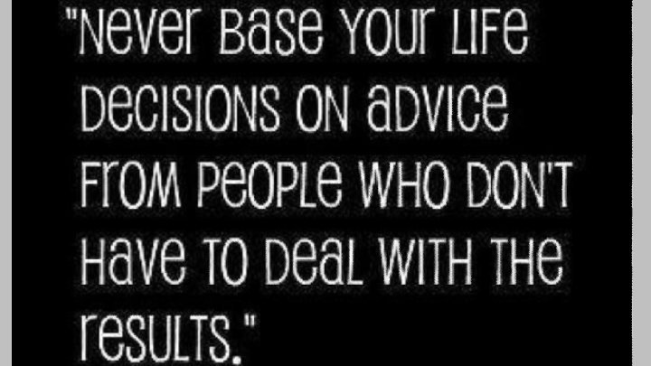 &quot;Never base your life decision on advice from people who don't have to deal with the results.&quot; #quote #wisdom #quotes #SundayMotivation #life #ThinkBIGSundayWithMarsha<br>http://pic.twitter.com/Pqfffom3Mx