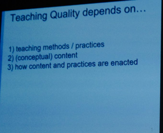Teacher quality as defined by 1) teaching methods 2) content and 3) how content is enacted. Professor Eckhard Klieme #RC2018 Photo