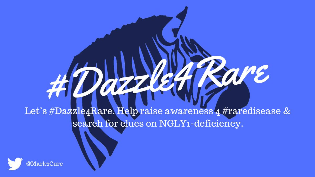 .@Mark2Cure Let's #Dazzle4Rare. Help raise awareness 4 #raredisease &amp; search for clues on NGLY1-deficiency. <br>http://pic.twitter.com/5gRFnIdzNT