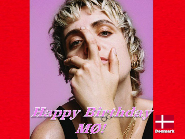 Happy 30th Birthday to the very talented #Mø! @MOMOMOYOUTH 👏🇩🇰🎶🎤🎂🎉🎁🎈💐😍🌟💫🎇