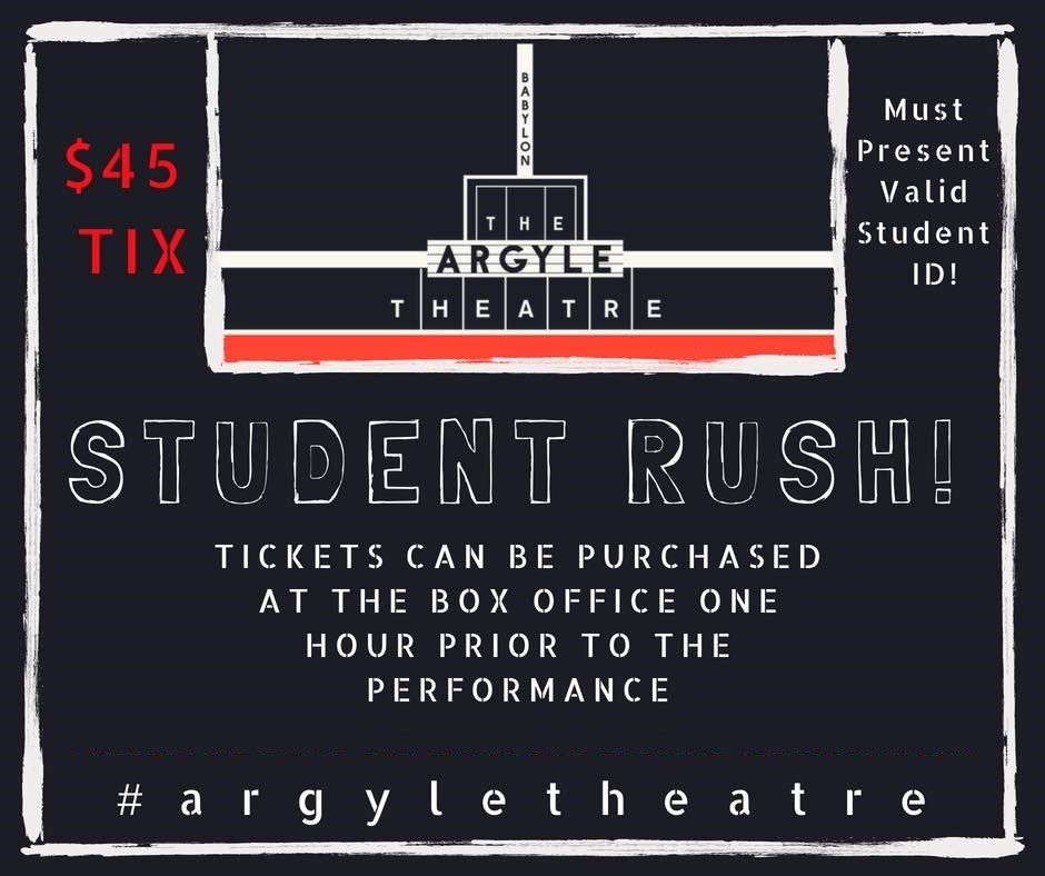 STUDENT TICKETS AT $45!!!!  Check out the rest of our fantastic season at a great Student Rush Rate... $45 a ticket with valid student ID  Tickets can be purchased, at the BOX OFFICE ONLY, one hour prior to the performance