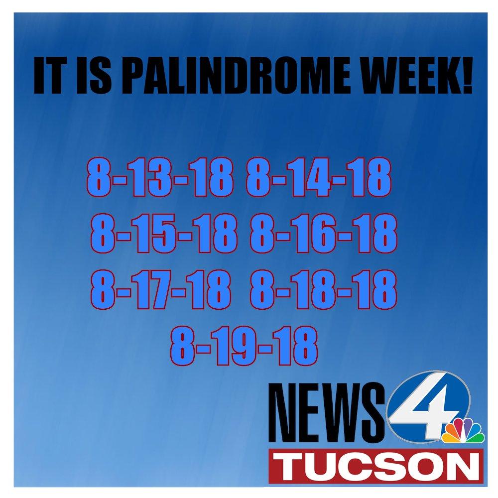 News 4 Tucson >> Kvoa News 4 Tucson On Twitter Happy Palindrome Week This
