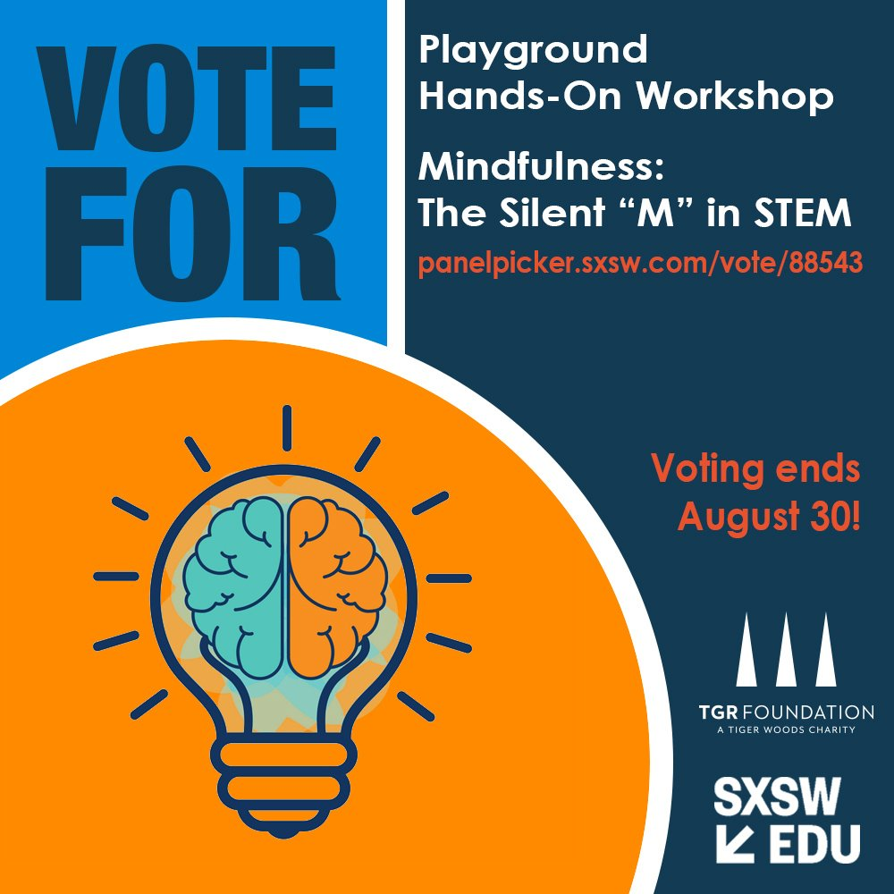 """Have you cast your vote in the @SXSWedu Panel Picker? Visit the link below and """"Vote Up"""" for our session on Mindfulness: The Silent M in STEM! TGRatSXSWedu #ReachMillions bit.ly/SXSWedu19"""