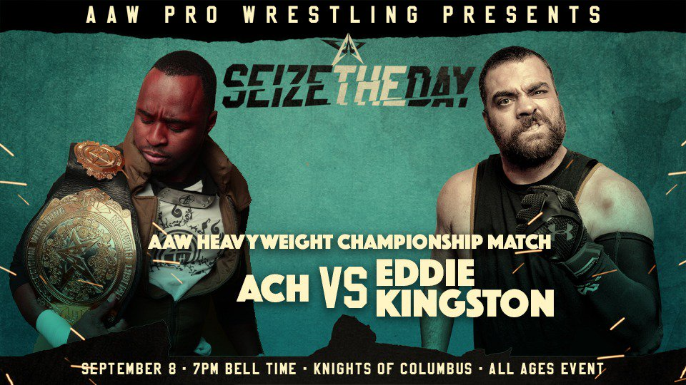 Signed for Seize The Day on Saturday, September 8th at the Knights of Columbus in LaSalle: AAW Heavyweight Championship Match @GoGoACH vs @MadKing1981 Tickets are on sale now at aawrestling.com