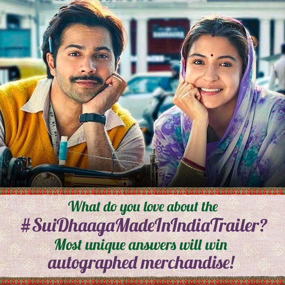 Tell us what you love about #SuiDhaagaMadeInIndiaTrailer in the most unique way possible. Stand a chance to win!  @Varun_dvn | @yrf | @SuiDhaagaFilm | @Sharatkatariya | #ManeeshSharma