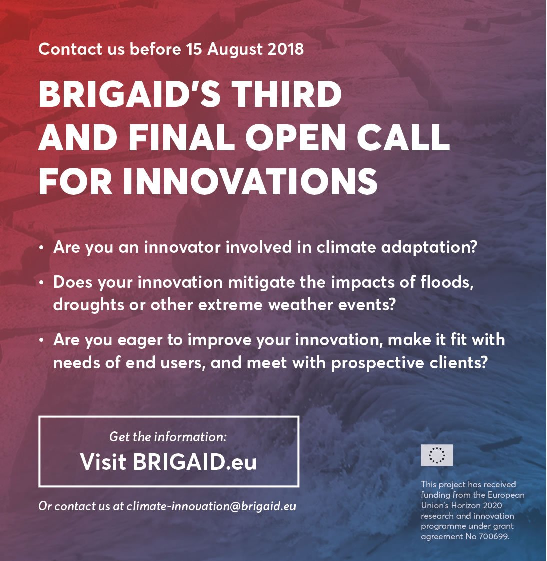 TOMORROW LAST DAY!!! Final call for innovations. Does your innovation mitigate the impacts of floods, droughts or other extreme weather events? Get more information here  https:// bit.ly/2LjrCjk  &nbsp;   and Contact us! #H2020 #brigaid_eu #EASME<br>http://pic.twitter.com/anPn0iYXVZ