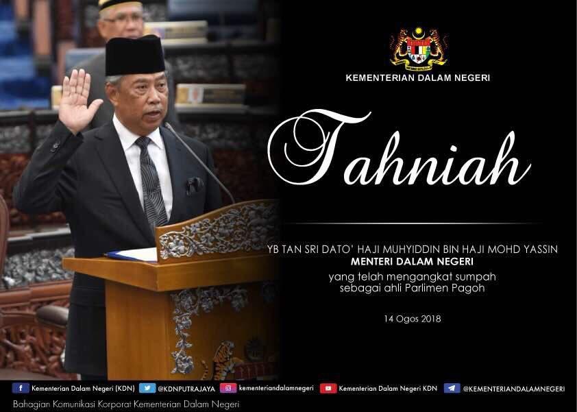 Kdn Twitterren Tahniah Yb Tan Sri Dato Haji Muhyiddin Bin Haji Mohd Yassin Menteri Dalam Negeri Yang Telah Mengangkat Sumpah Sebagai Ahli Parlimen Pagoh Hari Ini 14 Ogos 2018 Https T Co Yhvzjstycf