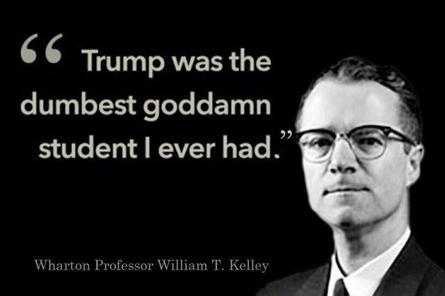 Trump insists he&#39;s &quot;got a really good brain.&quot;  One of Trump&#39;s former profs at Wharton says differently.  @FLOTUS @StormyDaniels @PressSec @GOP @VP @KellyannePolls @DonaldJTrumpJr @SenateGOP @HouseGOP @jasoninthehouse @IvankaTrump @realDonaldTrump @seanhannity @BillOReilly<br>http://pic.twitter.com/ZSJLuVSSrF
