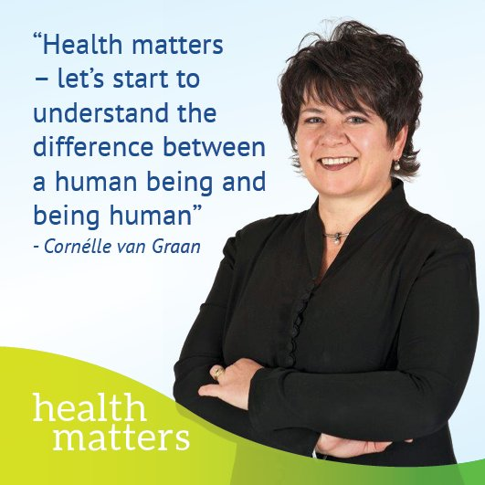 """""""Health matters – let's start to understand the difference between a human being and being human"""" - @CornellevGraan #HealthyLife <br>http://pic.twitter.com/AfZmd7AHPi"""