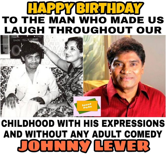 Happy Birthday to one of the most loved actors/comedians - Johnny Lever