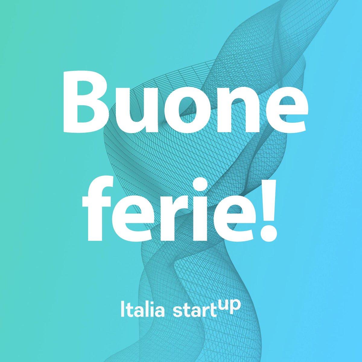 Buone ferie da tutto lo staff di Italia Startup!