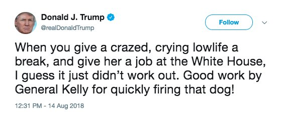 NEW: Pres. Trump fires off nasty tweet at his former aide Omarosa Manigault Newman, calling her a &quot;lowlife&quot; and a &quot;dog.&quot;  https:// abcn.ws/2MG4Qj4  &nbsp;  <br>http://pic.twitter.com/K47NA7rMyu