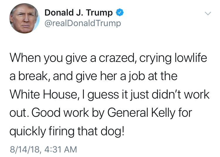 "The President of the United States referred to a black female ex-employee as a ""dog"":"
