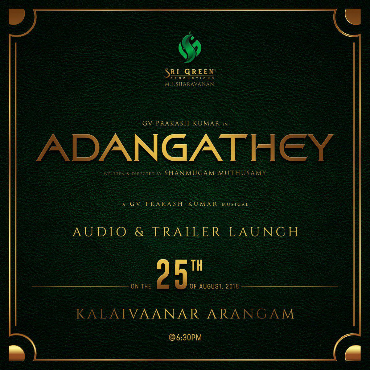 #Adangathey audio &amp; Trailer launch 25th Aug Eve 6.30pm   @gvprakash magical  on the way  @gvprakash @shan_dir @Surbhiactress @Arunrajakamaraj @mandybedi @realsarathkumar @srigreen_pro @SriGreen_Offl @NoufalBabujohn<br>http://pic.twitter.com/cxLD7A9RxI