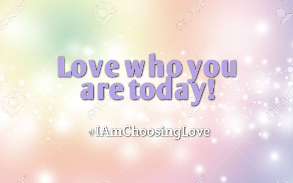 Love who you are today! #Quote  #IAMChoosingLove  #LUTL  #Love  #RadicalSelfCare  #MondayMotivation
