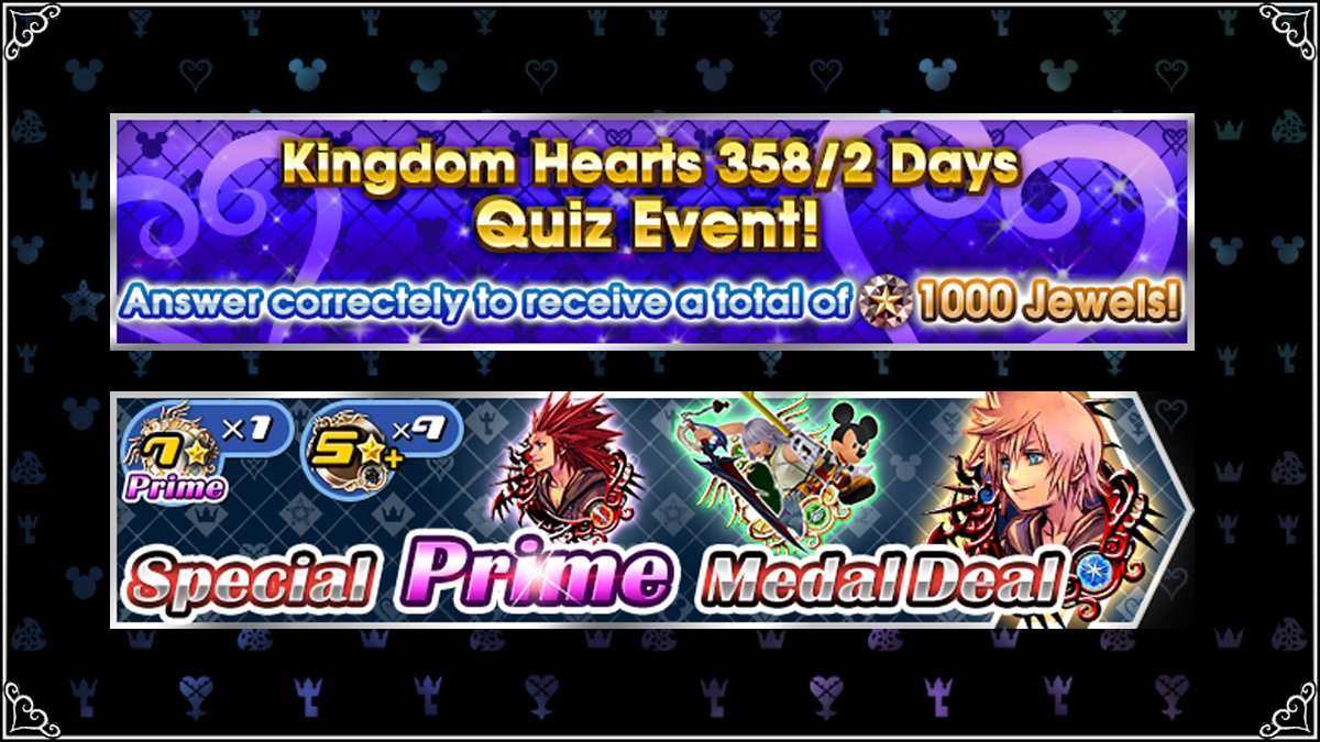 It&#39;s time to test your knowledge on KINGDOM HEARTS 358/2 Days with a brand new quiz event, where you can grab 1000 Jewels! Also arriving is the Special Prime Medal Deal! Draw once from this special deal to get one 7★ Prime Medal! Both begin tonight at midnight (PT)! #KHUX<br>http://pic.twitter.com/316HXZdgjS