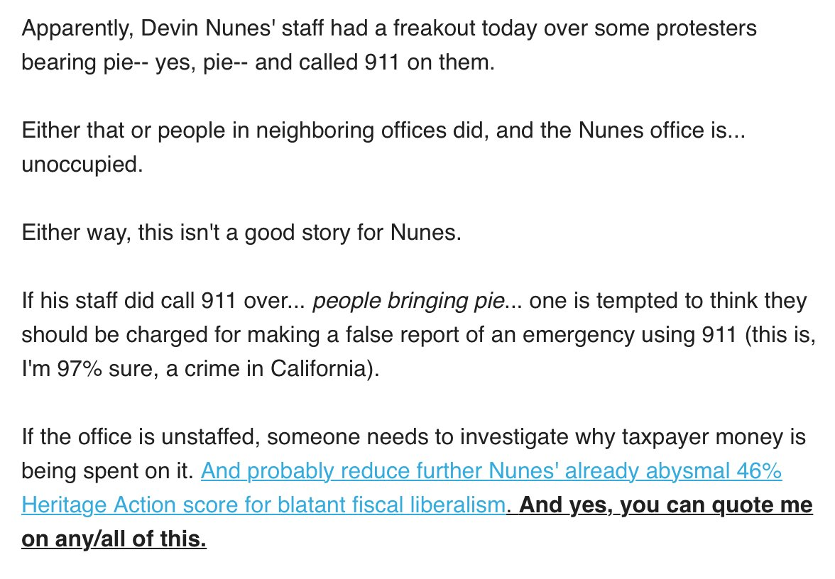 Oops: Looks like @DevinNunes&#39; staff had a freakout today about people bearing... pie. And called 911. Either that or people in offices neighboring an empty Nunes office that you and I are paying for called 911. Here&#39;s what I had to say about it.   https://www. fresnobee.com/news/politics- government/politics-columns-blogs/political-notebook/article216661400.html#storylink=cpy &nbsp; … <br>http://pic.twitter.com/hlXCT2dnG5