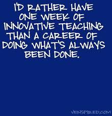 Students deserve innovative teaching-