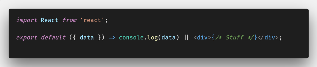 When you want to debug an implicit return in @reactjs and when your debugging is console logging stuff  instead of changing it to an explicit return with a console.log above use console.log()    () - definitely saving myself a ton of time, thank you @syntaxfm @wesbos<br>http://pic.twitter.com/E9QI5kdjwf