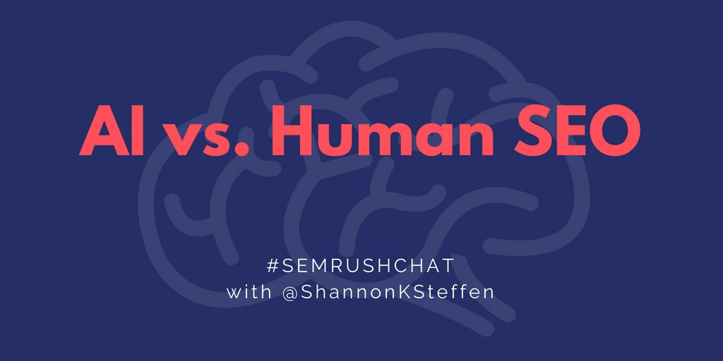 Together with @shannonksteffen and you guys we&#39;ll discuss #AI vs. Human #SEO! #semrushchat <br>http://pic.twitter.com/Hze3SVdQr2