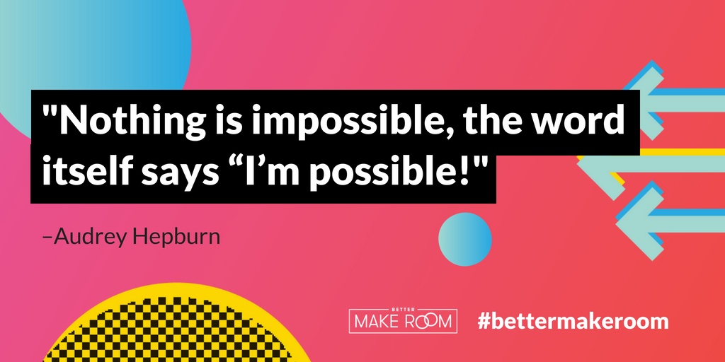 """'Nothing is impossible, the word itself says """"I'm possible!' –Audrey Hepburn #WednesdayWisdom"""