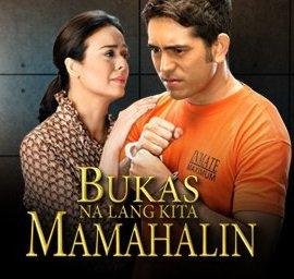 Bukas Na Lang Kita Mamahalin -  (2013)
