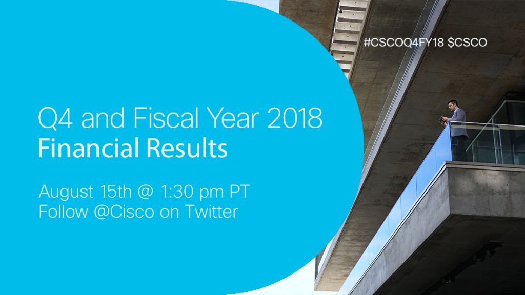 The #CSCOQ4FY18 earnings call webcast will begin at 1:30 pm PT. Register for the webcast here: https://t.co/8nac9E6XFJ $CSCO