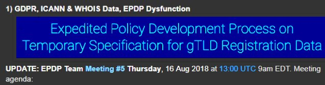 UPDATE 1) GDPR, ICANN &amp; WHOIS Data, EPDP Dysfunction: EPDP Team Meeting #5 Thursday, 16 Aug 2018 at 13:00 UTC, 9am EDT via Adobe Connect for Observers  https://www. domainmondo.com/2018/08/news-r eview-gdpr-icann-whois-data-epdp.html &nbsp; …  #trademark #CyberSecurity #infosec #privacy #DataProtection #domains #NetGov #ICANN #GDPR <br>http://pic.twitter.com/c3SohumfLa