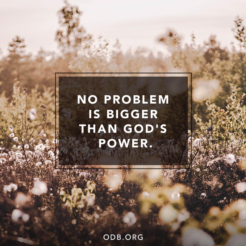 No problem is bigger than God&#39;s power. #OurDailyBread<br>http://pic.twitter.com/UBA8waPOUd