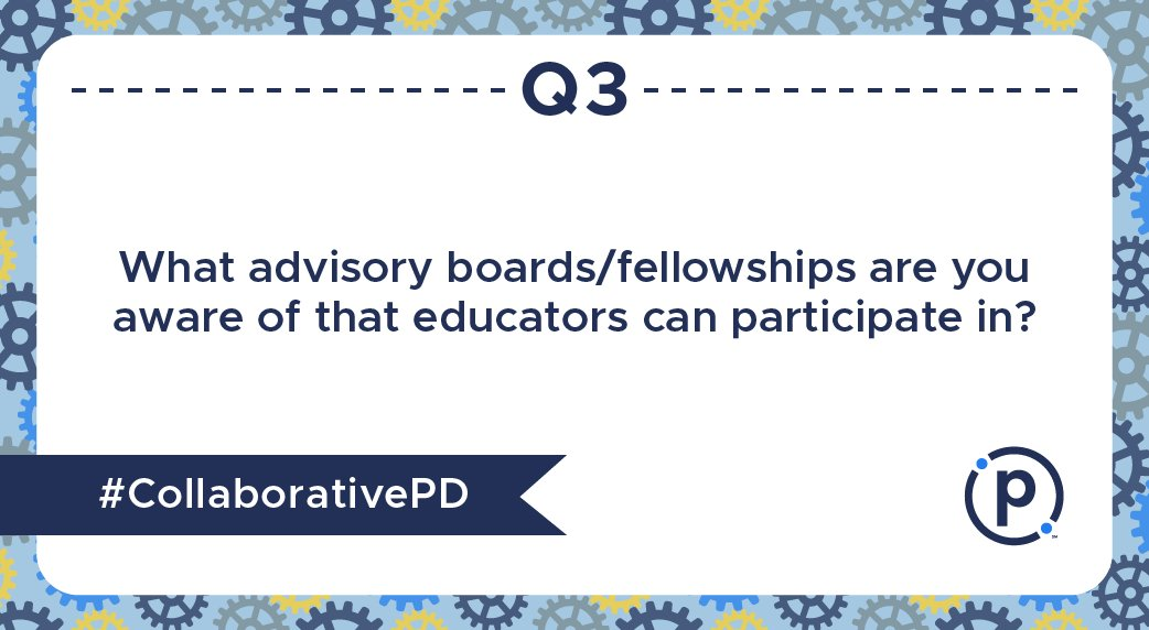 Q3: What advisory boards/fellowships are you aware of that educators can participate in? #CollaborativePD