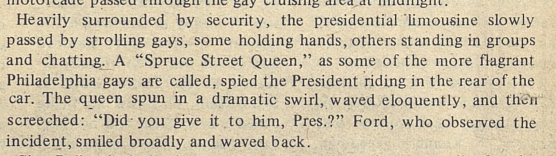 Dissertation research nugget of the day: On Sept 23, 1976, following his debate with Gov. Jimmy Carter in Philly, President Gerald Ford traveled down Spruce Street with his windows down, seemingly unaware the street was &#39;the&#39; center of gay nightlife. The result? Amazing.  <br>http://pic.twitter.com/7ZcQ5VB4qb