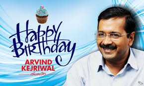 HAPPY BIRTHDAY CM SHIR ARVIND KEJRIWAL JI