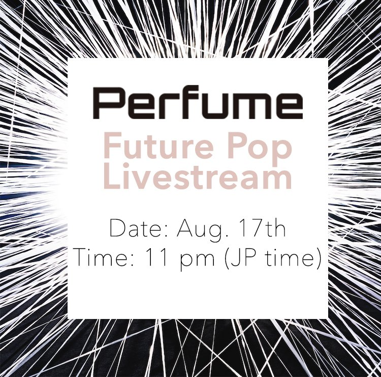 """Tune into our #FuturePop livestream starting at 11pm (JP time) on August 17th! View time in your country:  https:// bit.ly/2w9EWxg  &nbsp;    Watch here:  https:// twitter.com/Perfume_Staff  &nbsp;    For more info, visit the Perfume x @docomo """"Future Pop"""" special website. &gt;&gt;&gt;  http:// future-pop.jp  &nbsp;  <br>http://pic.twitter.com/UyS7ZYSqcq"""