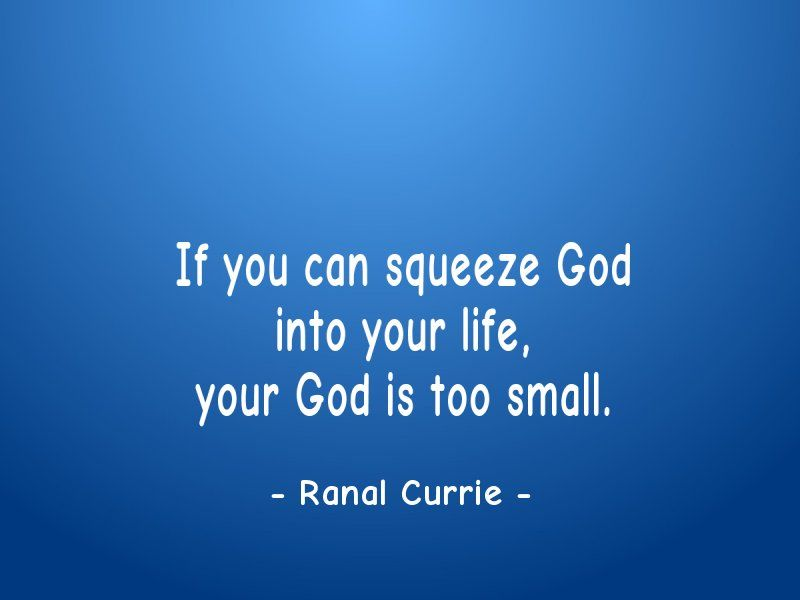 Ranal Currie On Twitter If You Can Squeeze God Into Your Life