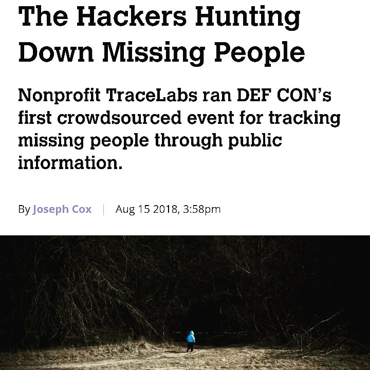Hackers help find missing people.  Hackers from @defcon_toronto in collaboration with @TraceLabs ran the first ever open source intelligent CTF event dedicated to gathering information on missing persons cases.<br>http://pic.twitter.com/VcpDp3nbj3