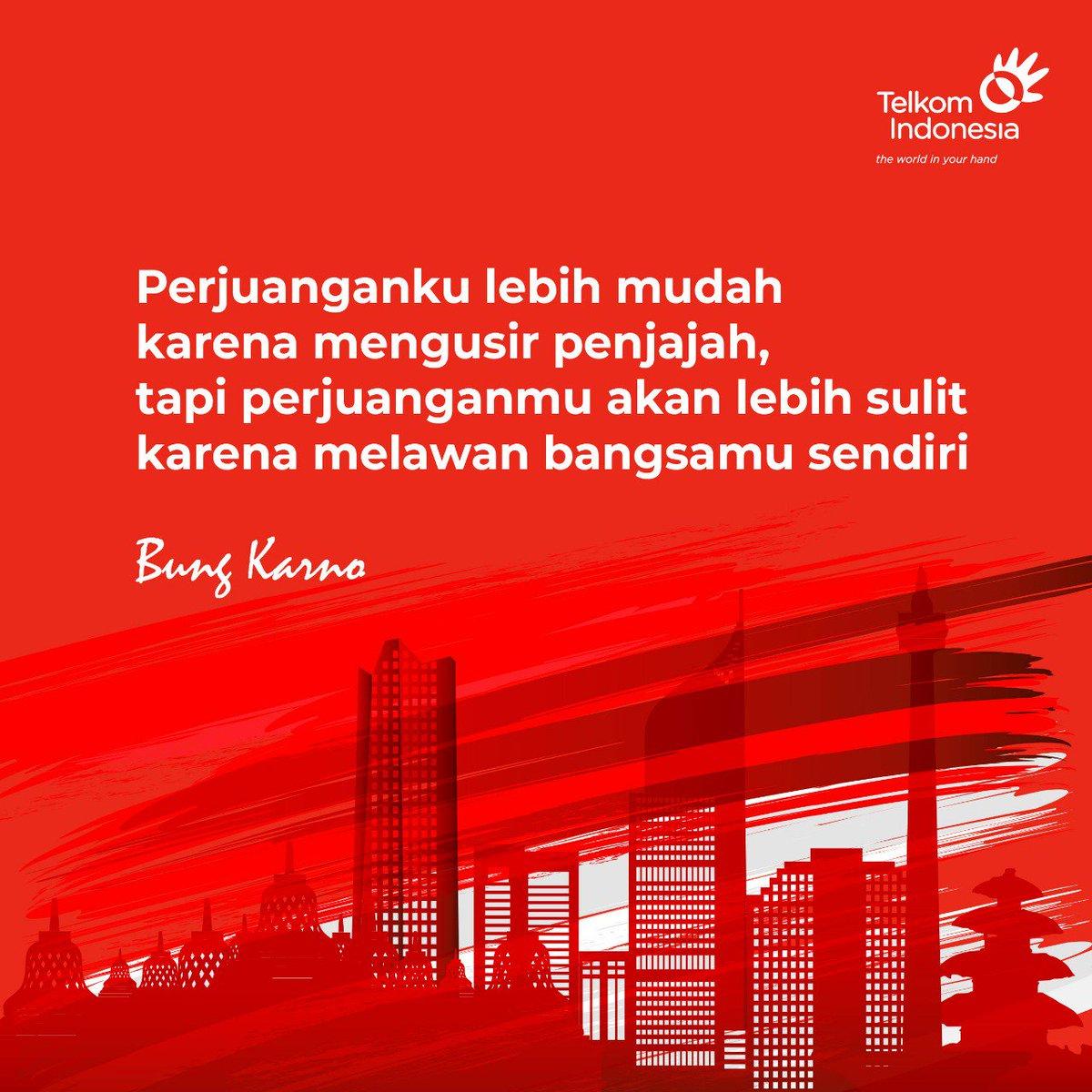 Telkom Indonesia On Twitter Kata Kata Mutiara Kemerdekaan Melawan Penjajah Memang Telah Usai Tapi Perjuangan Melawan Ketidak Pedulian Dari Diri Sendiri Masih Berlanjut Seperti Kata Sang Proklamator Di Bawah Ini 73thnindonesiabumnhadiruntuknegeri