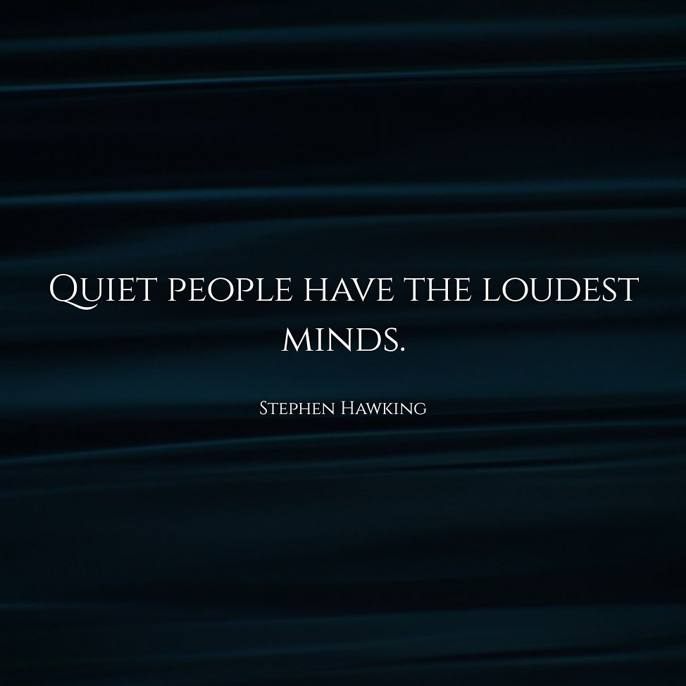 Quiet people have the loudest minds.  -Stephen Hawking #QuoteOfTheDay #Quote #Quotes<br>http://pic.twitter.com/1d9pqQSI82