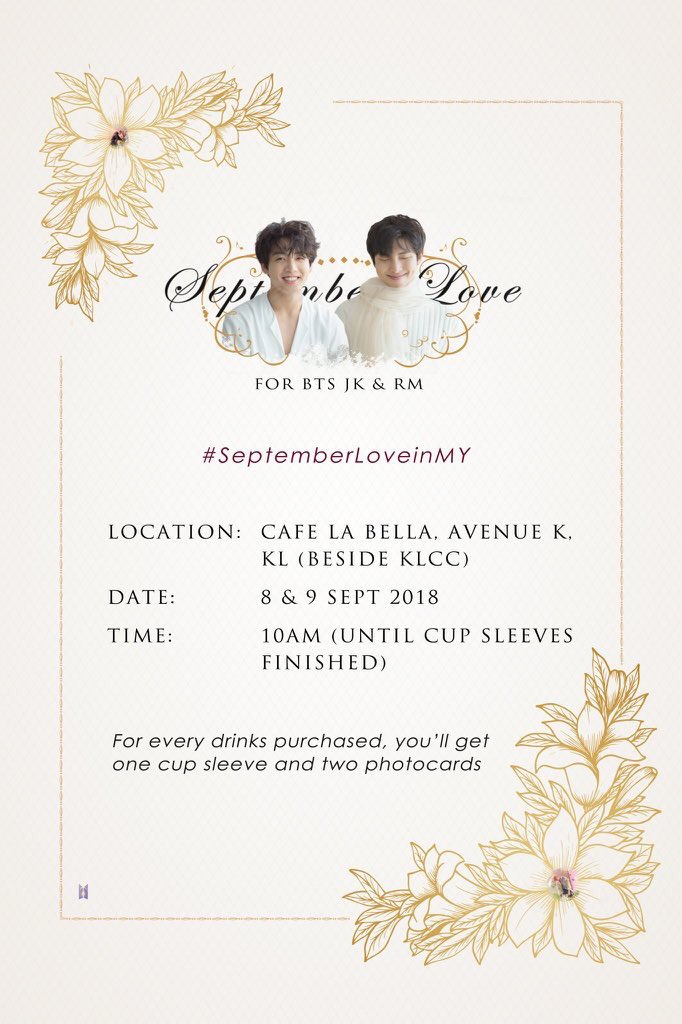 [RT and Spread]   September Love         for BTS RM &amp; JK  Date: 8th &amp; 9th September Venue: Cafe La Bella  Time: 10am   More details in poster!  I'll be designing the cup sleeve so please do support and stay tuned for the design soon   #SeptemberLoveinMY @BTS_twt<br>http://pic.twitter.com/RjOIyFLMf6