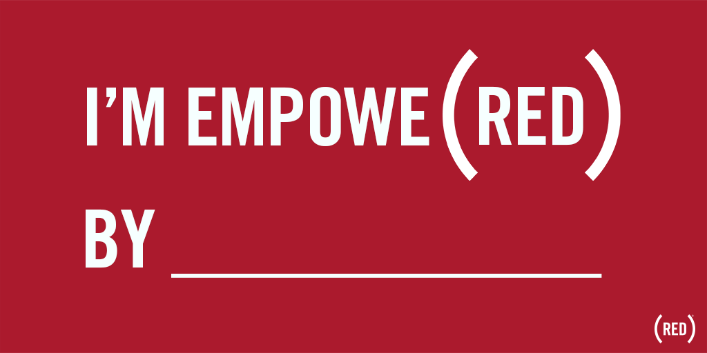 What are you EMPOW(RED) by? Tweet & let us know!