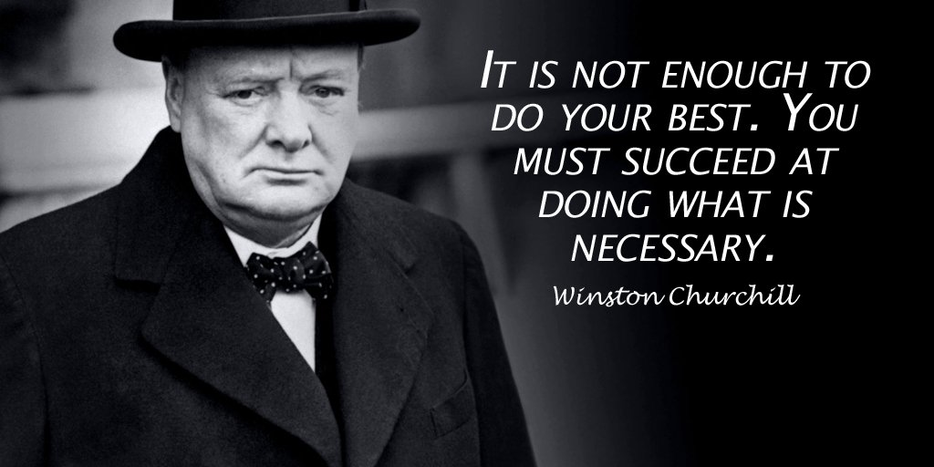 It is not enough to do your best. You must succeed at doing what is necessary. - Winston Churchill #quote <br>http://pic.twitter.com/HzVLol9GAc
