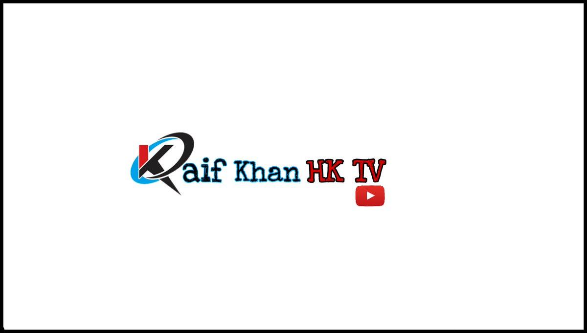 Kaif Khan Hk Tv On Twitter Watch On Youtube Our Channel Kaif Khan